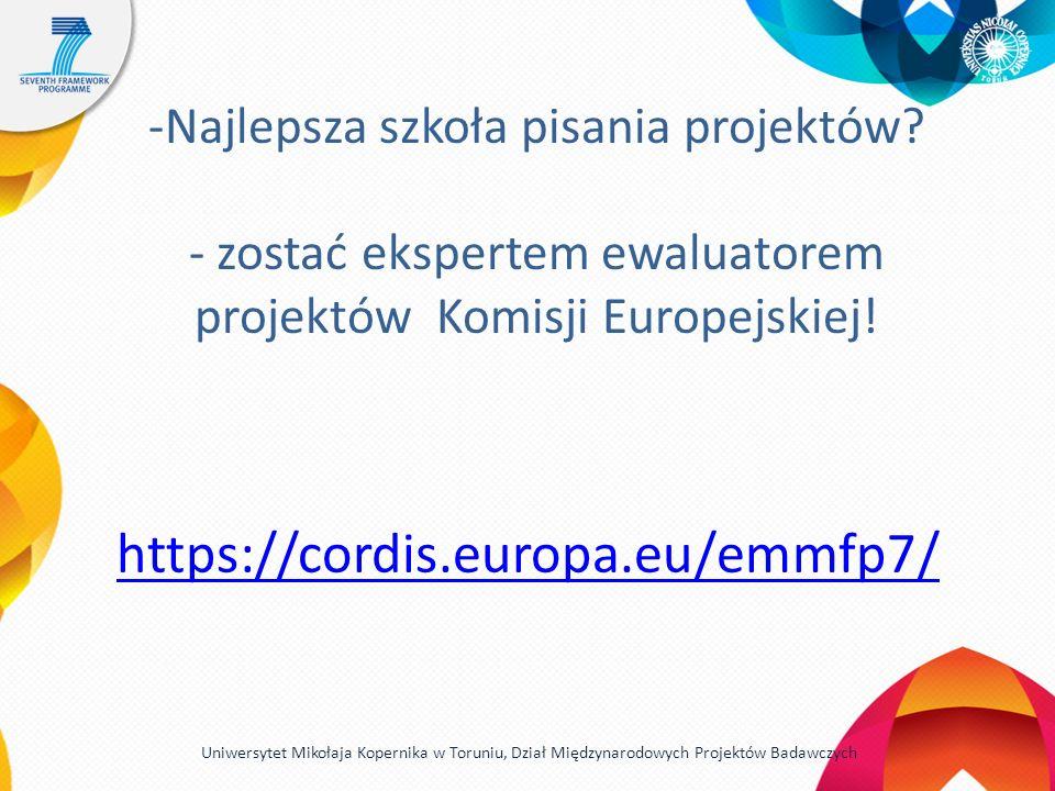 -Najlepsza szkoła pisania projektów? - zostać ekspertem ewaluatorem projektów Komisji Europejskiej! https://cordis.europa.eu/emmfp7/ Uniwersytet Mikoł
