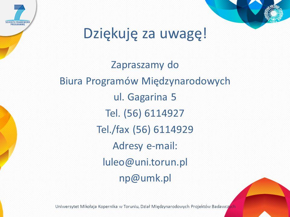 Dziękuję za uwagę! Zapraszamy do Biura Programów Międzynarodowych ul. Gagarina 5 Tel. (56) 6114927 Tel./fax (56) 6114929 Adresy e-mail: luleo@uni.toru