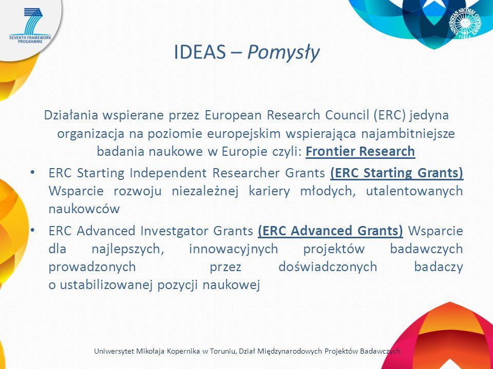 IDEAS – Pomysły Działania wspierane przez European Research Council (ERC) jedyna organizacja na poziomie europejskim wspierająca najambitniejsze badan