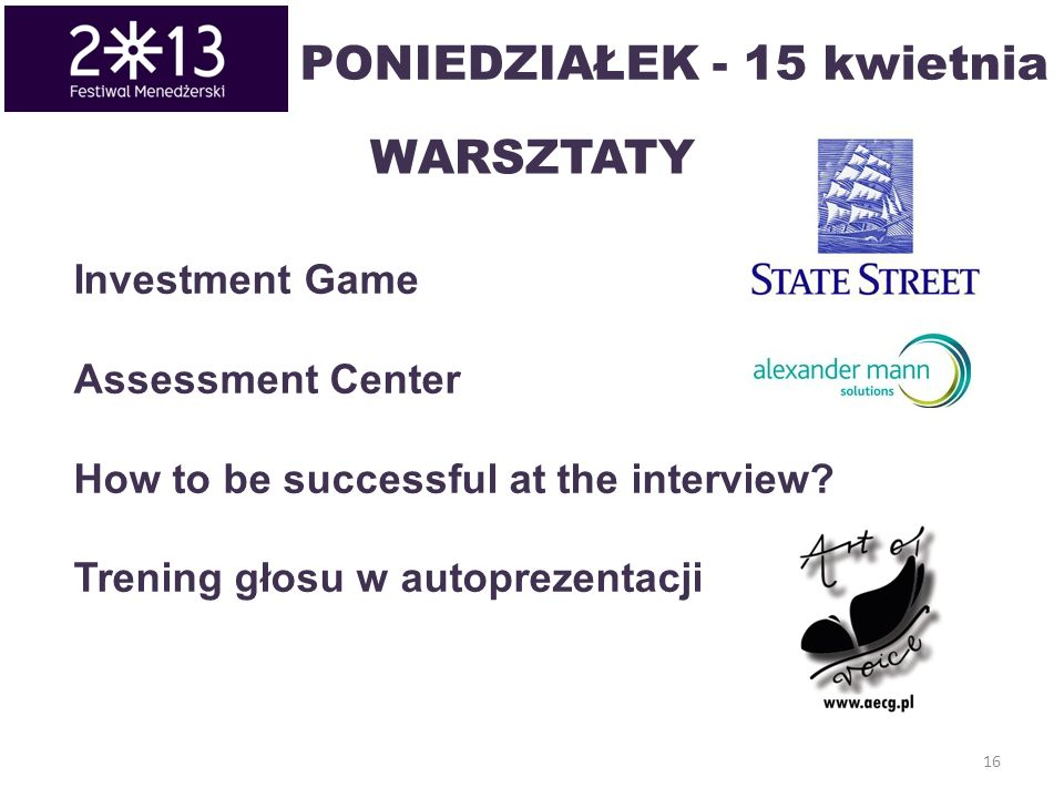 16 WARSZTATY Investment Game Assessment Center How to be successful at the interview.