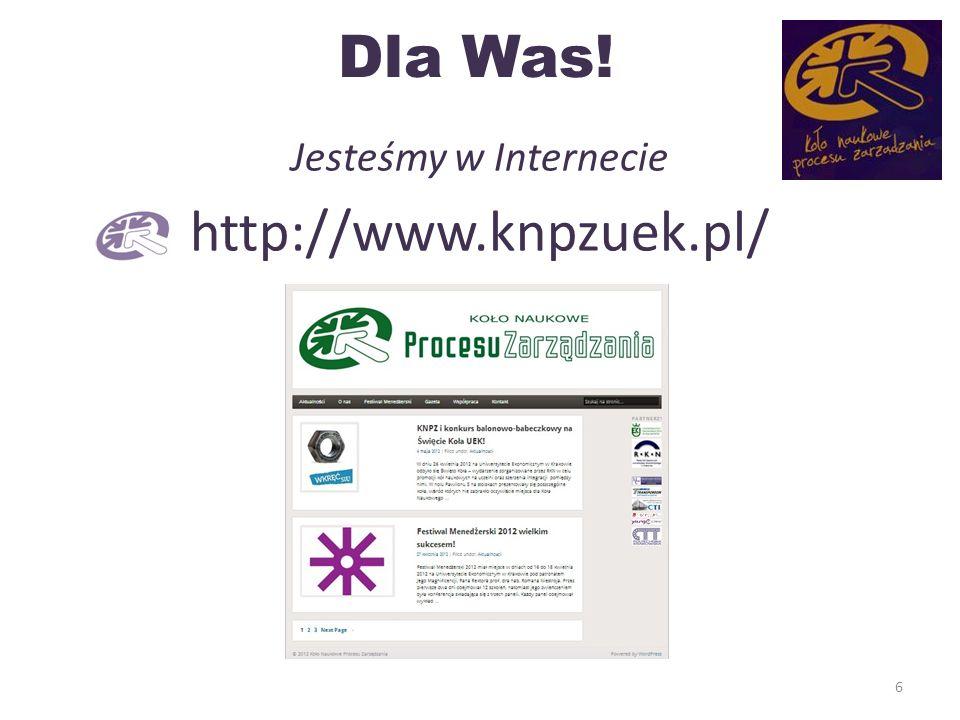 Dla Was! Jesteśmy w Internecie http://www.knpzuek.pl/ 6