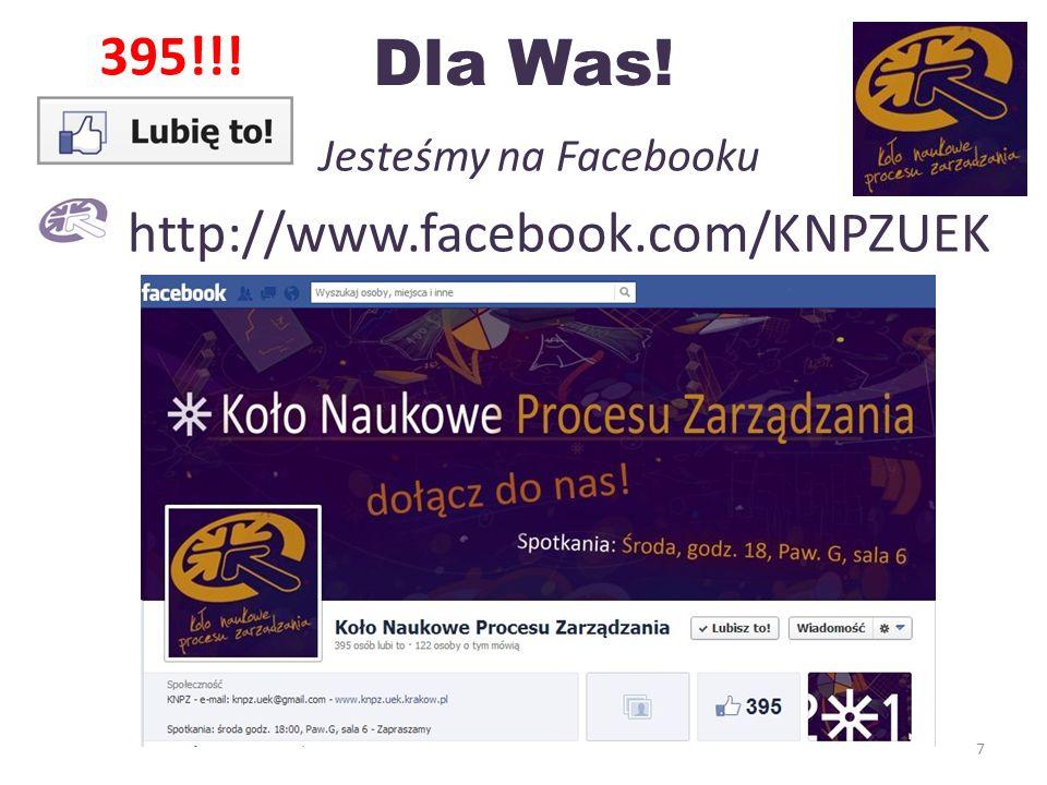 Dla Was! Jesteśmy na Facebooku http://www.facebook.com/KNPZUEK 7 395!!!