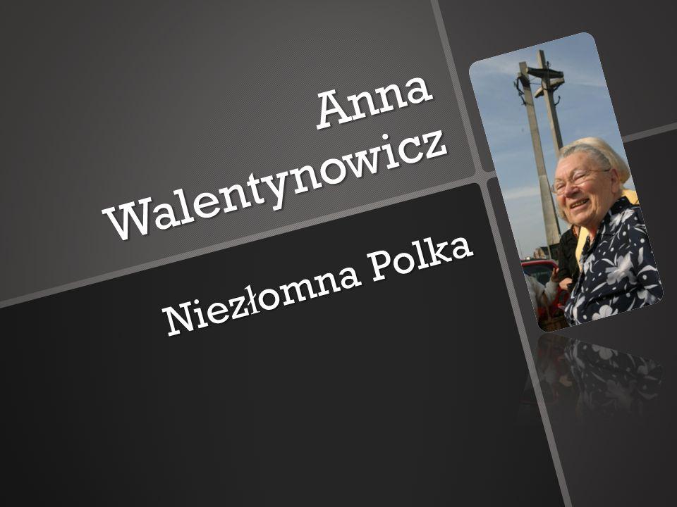 Anna Walentynowicz Niez ł omna Polka