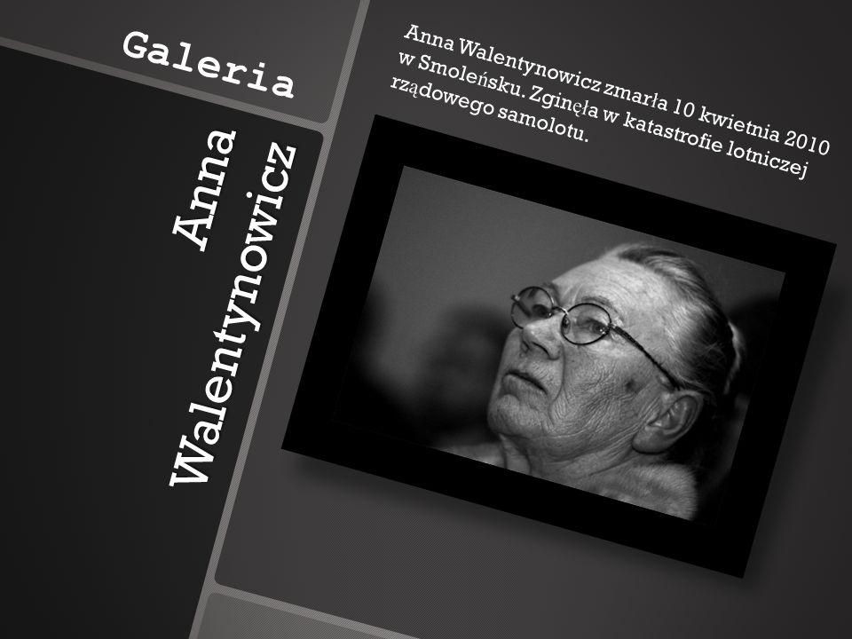 Anna Walentynowicz Galeria Anna Walentynowicz – domowe pami ą tki