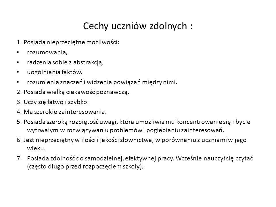 Cechy uczniów zdolnych : 1.