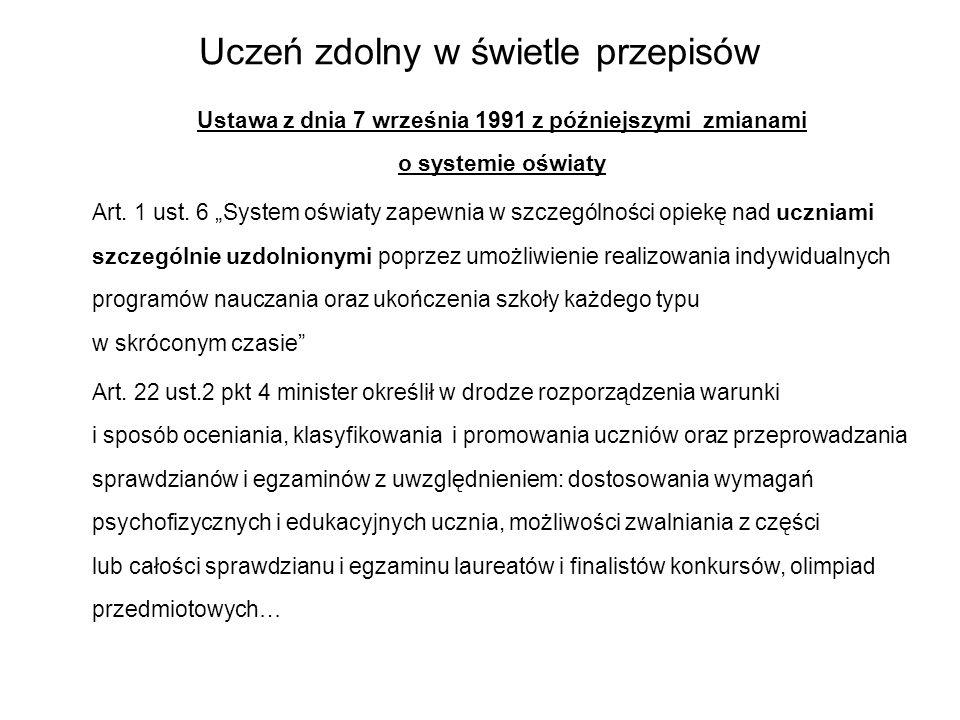 Uczeń zdolny w świetle przepisów Ustawa z dnia 7 września 1991 z późniejszymi zmianami o systemie oświaty Art.