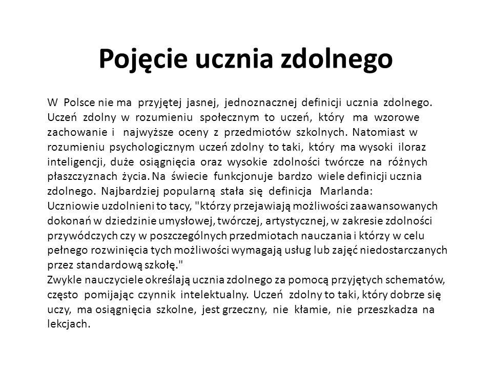 Pojęcie ucznia zdolnego W Polsce nie ma przyjętej jasnej, jednoznacznej definicji ucznia zdolnego.