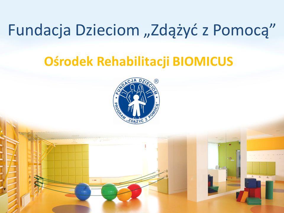 Fundacja Dzieciom Zdążyć z Pomocą Ośrodek Rehabilitacji BIOMICUS