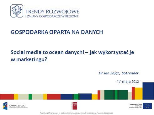 GOSPODARKA OPARTA NA DANYCH Social media to ocean danych.