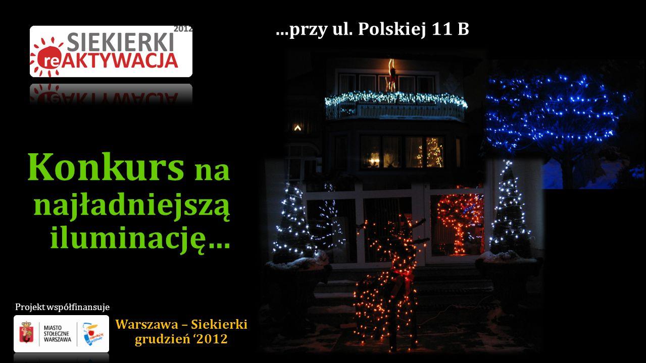 Konkurs na najładniejszą iluminację… …przy ul.