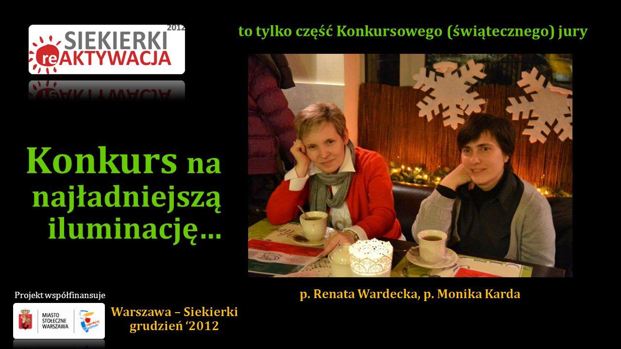 Konkurs na najładniejszą iluminację… p. Renata Wardecka, p. Monika Karda to tylko część Konkursowego (świątecznego) jury Warszawa – Siekierki grudzień