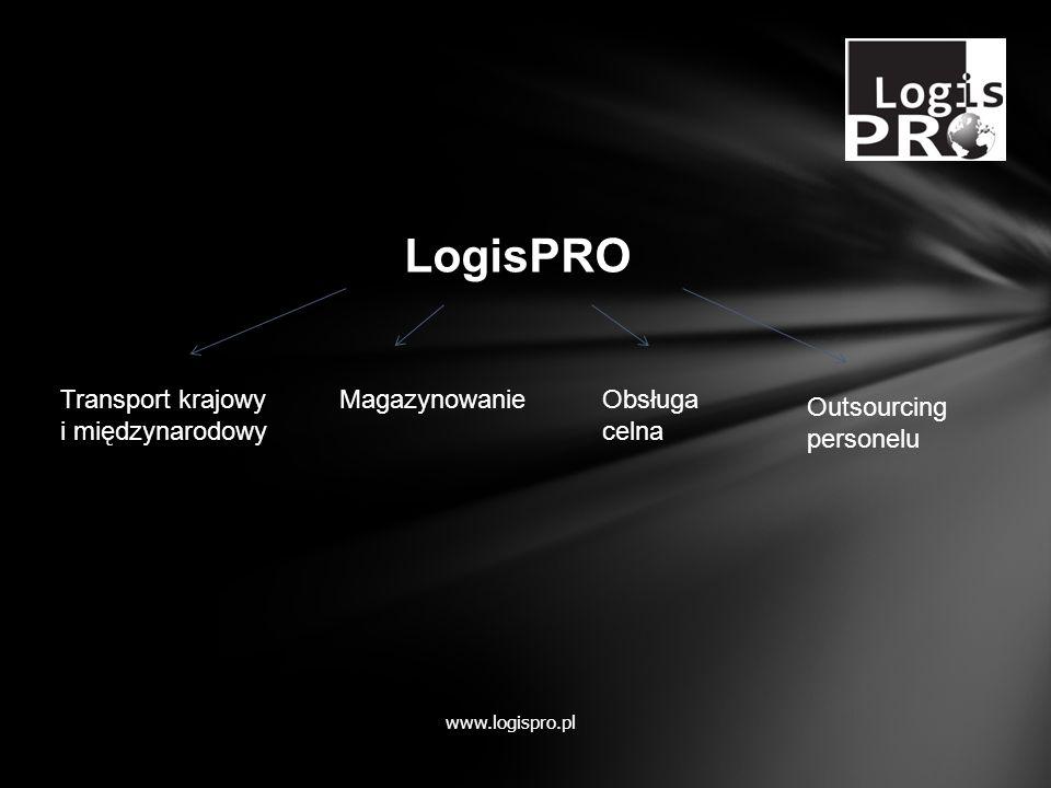 LogisPRO Transport krajowy i międzynarodowy Outsourcing personelu MagazynowanieObsługa celna www.logispro.pl