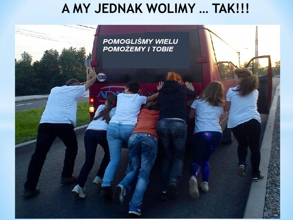 A MY JEDNAK WOLIMY … TAK!!!