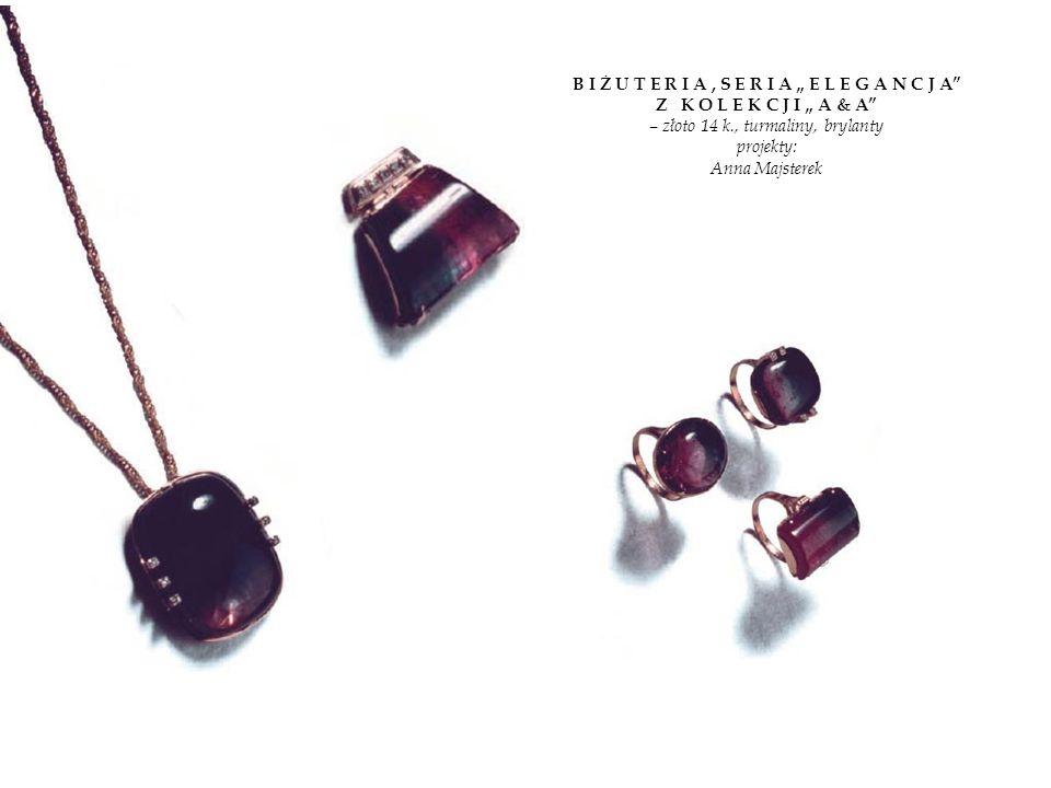 B I Ż U T E R I A, S E R I A E L E G A N C J A Z K O L E K C J I A & A – złoto 14 k., turmaliny, brylanty projekty: Anna Majsterek
