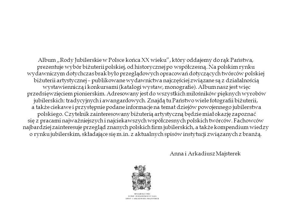 Album Rody Jubilerskie w Polsce końca XX wieku, który oddajemy do rąk Państwa, prezentuje wybór biżuterii polskiej, od historycznej po współczesną. Na