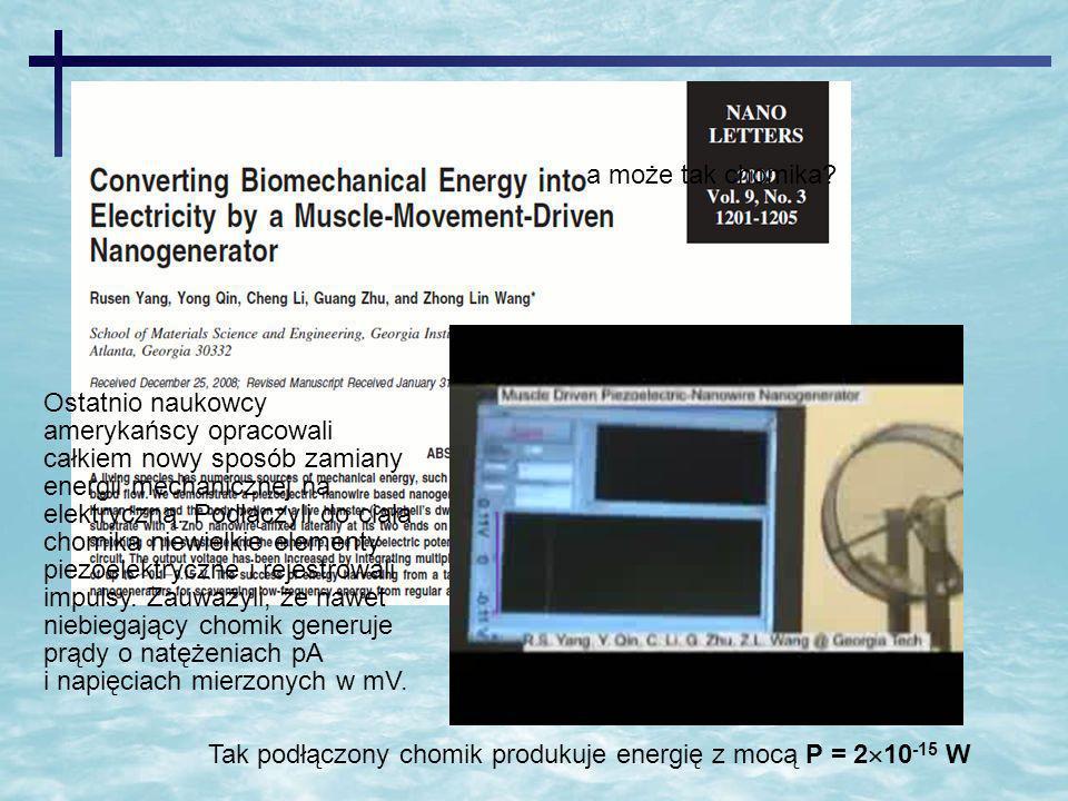 Tak podłączony chomik produkuje energię z mocą P = 2 10 -15 W a może tak chomika? Ostatnio naukowcy amerykańscy opracowali całkiem nowy sposób zamiany