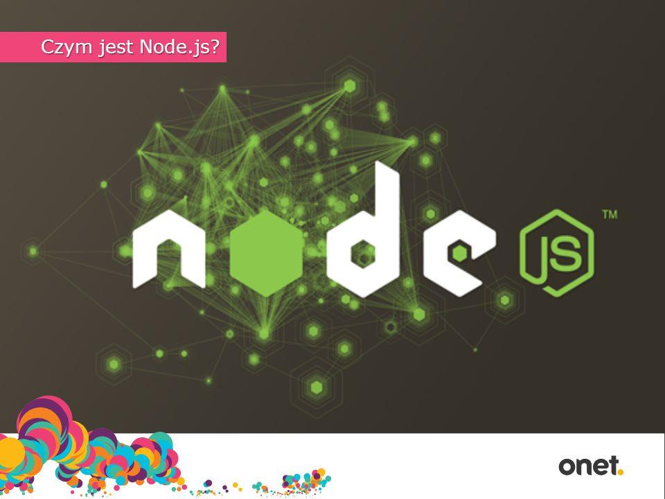 Asynchroniczne I/O Node.js Node.js Server Server Node.js Node.js Server Server HTTP/1.1 200 OK Kolejka Exec