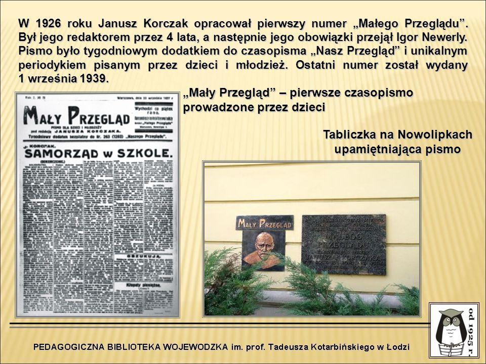 Tabliczka na Nowolipkach upamiętniająca pismo Mały Przegląd – pierwsze czasopismo prowadzone przez dzieci W 1926 roku Janusz Korczak opracował pierwsz
