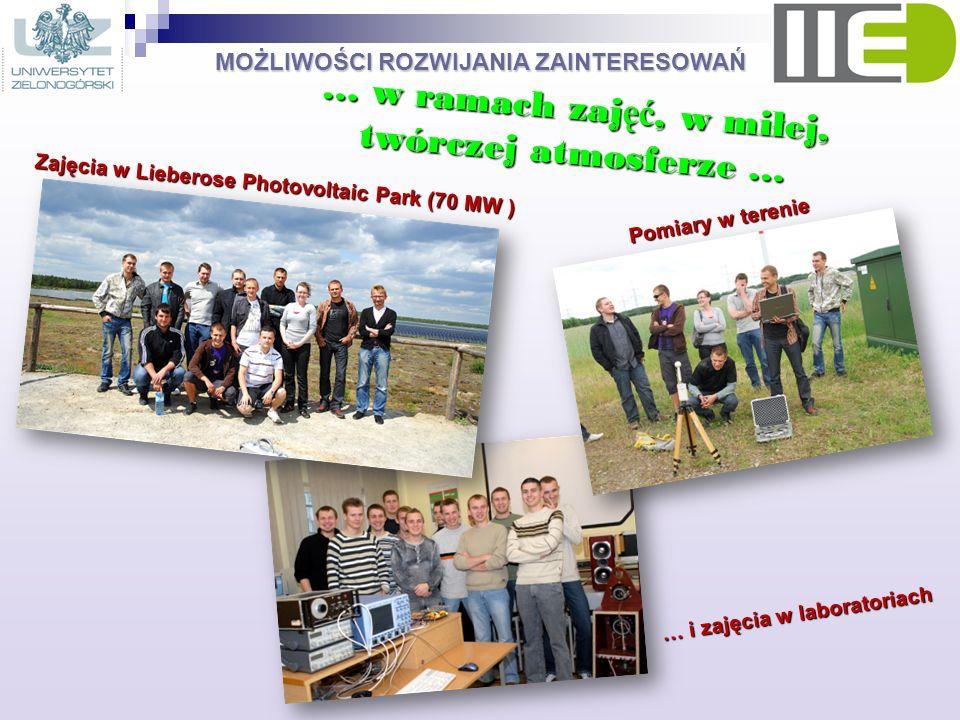 MOŻLIWOŚCI ROZWIJANIA ZAINTERESOWAŃ … w ramach zaj ęć, w miłej, twórczej atmosferze … Zajęcia w Lieberose Photovoltaic Park (70 MW ) Pomiary w terenie