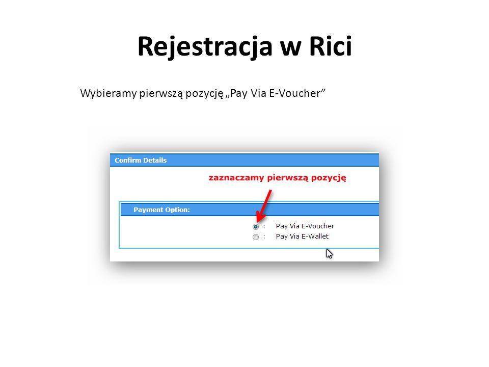 Rejestracja w Rici Wybieramy pierwszą pozycję Pay Via E-Voucher