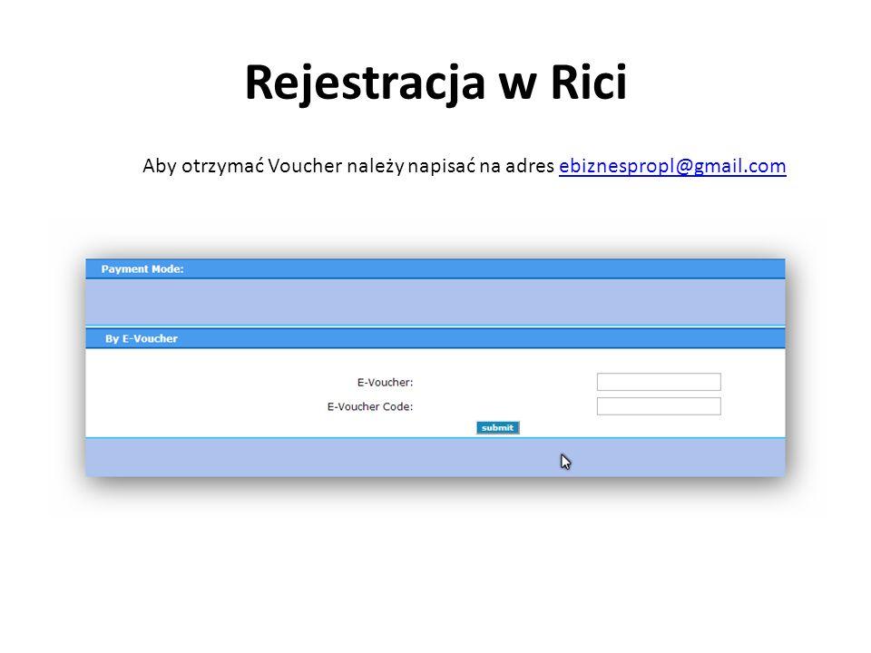 Rejestracja w Rici Aby otrzymać Voucher należy napisać na adres ebiznespropl@gmail.comebiznespropl@gmail.com