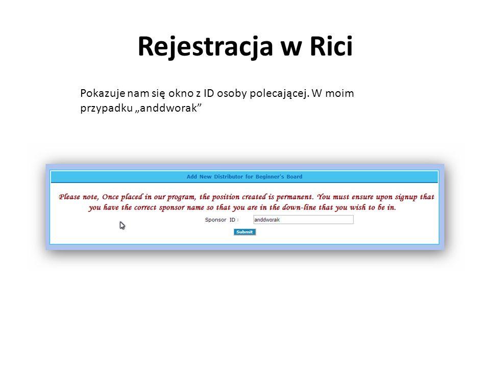 Rejestracja w Rici Pokazuje nam się okno z ID osoby polecającej. W moim przypadku anddworak