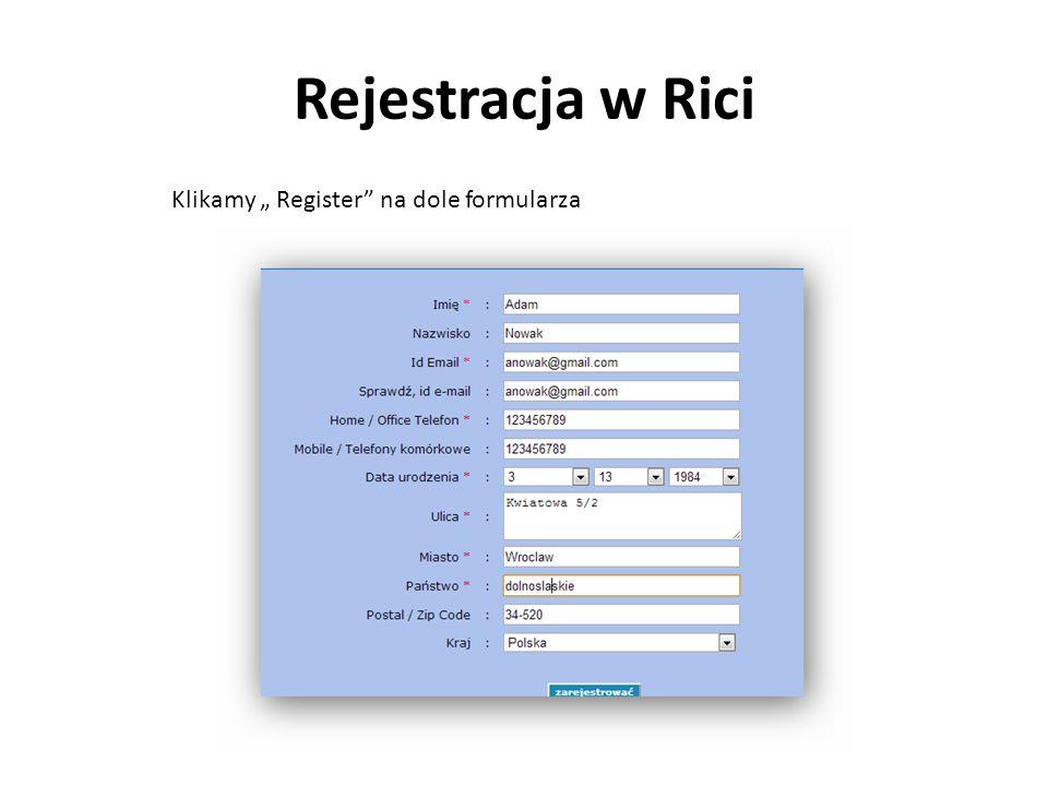 Rejestracja w Rici Klikamy Register na dole formularza