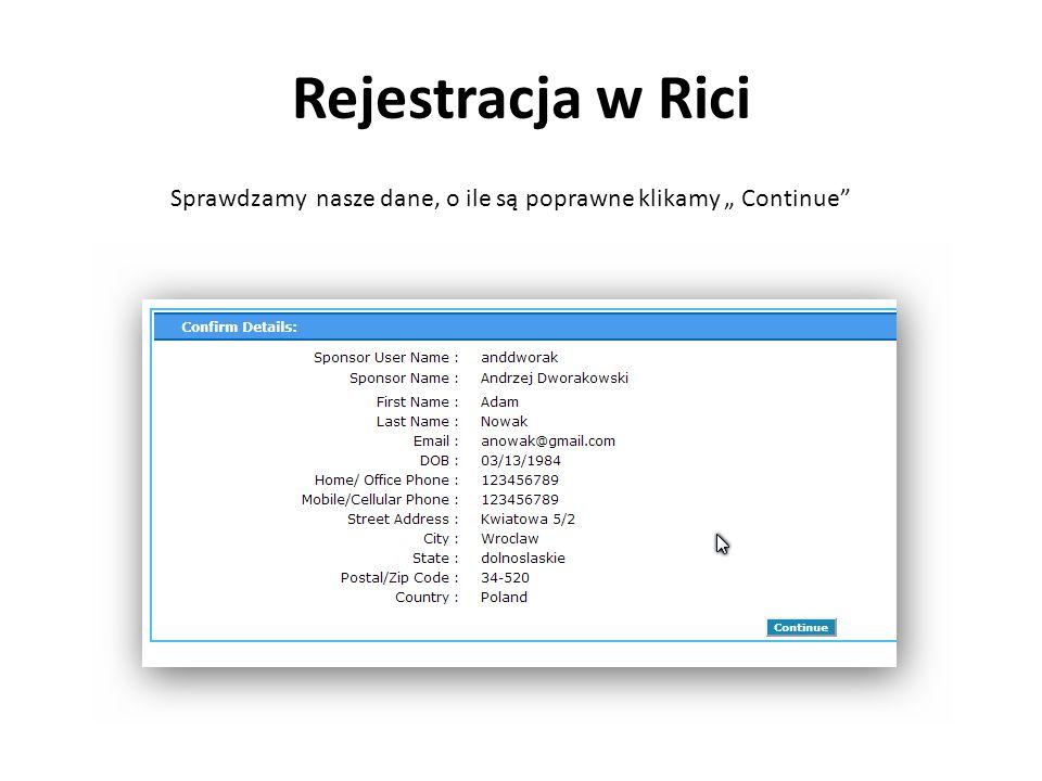 Rejestracja w Rici Sprawdzamy nasze dane, o ile są poprawne klikamy Continue