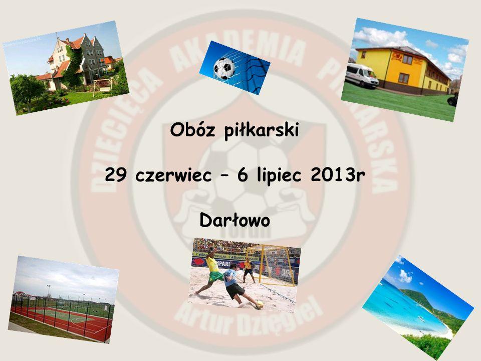 Obóz piłkarski 29 czerwiec – 6 lipiec 2013r Darłowo