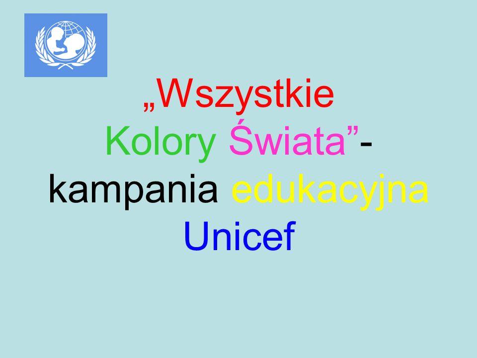 Wszystkie Kolory Świata- kampania edukacyjna Unicef