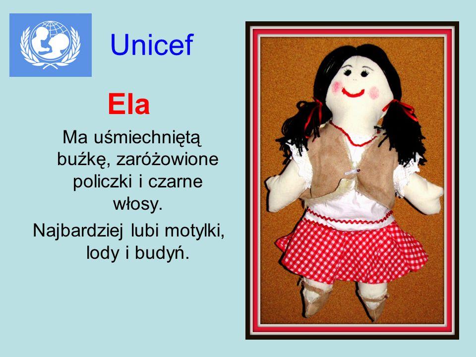 Unicef Ela Ma uśmiechniętą buźkę, zaróżowione policzki i czarne włosy. Najbardziej lubi motylki, lody i budyń.