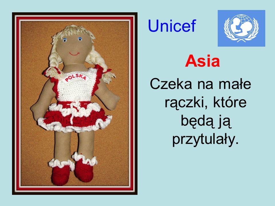 Unicef Asia Czeka na małe rączki, które będą ją przytulały.