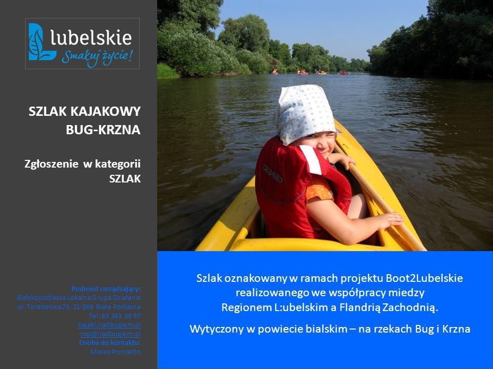 Szlak oznakowany w ramach projektu Boot2Lubelskie realizowanego we współpracy miedzy Regionem L:ubelskim a Flandrią Zachodnią. Wytyczony w powiecie bi