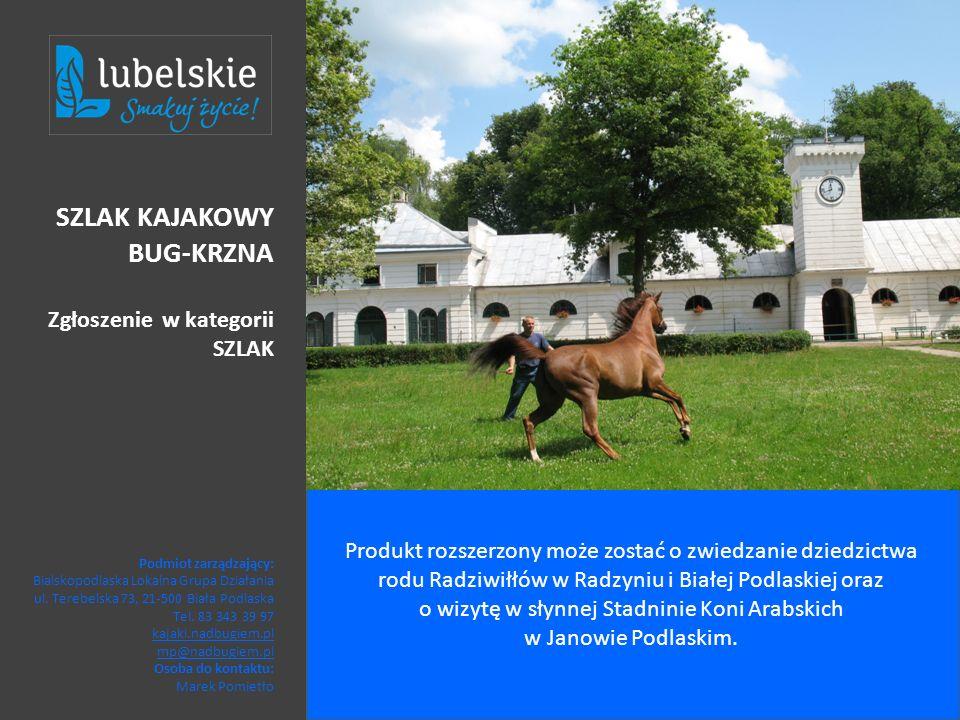Produkt rozszerzony może zostać o zwiedzanie dziedzictwa rodu Radziwiłłów w Radzyniu i Białej Podlaskiej oraz o wizytę w słynnej Stadninie Koni Arabsk