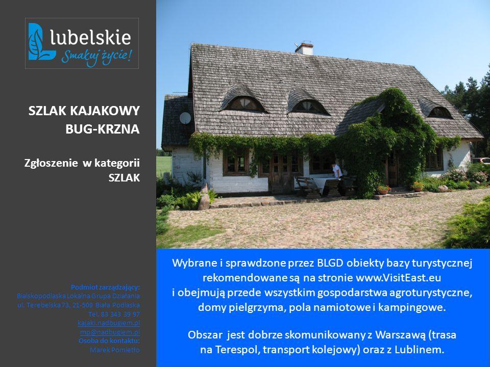 Wybrane i sprawdzone przez BLGD obiekty bazy turystycznej rekomendowane są na stronie www.VisitEast.eu i obejmują przede wszystkim gospodarstwa agrotu