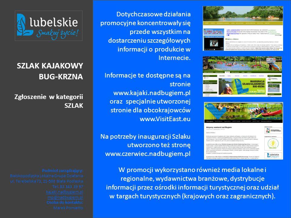 Dotychczasowe działania promocyjne koncentrowały się przede wszystkim na dostarczeniu szczegółowych informacji o produkcie w Internecie. Informacje te