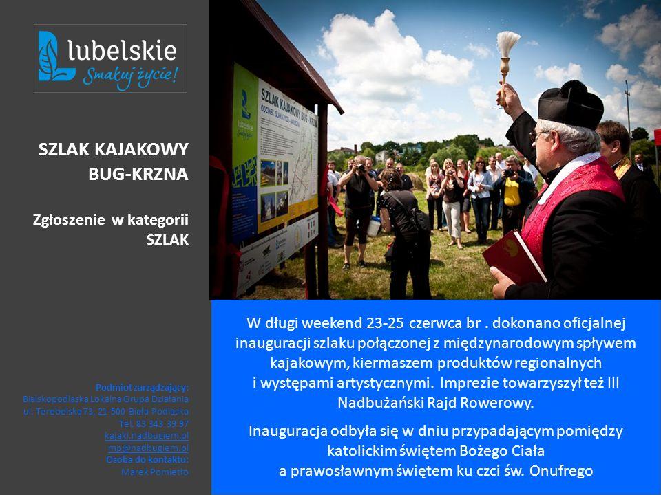 Podmiot zarządzający: Bialskopodlaska Lokalna Grupa Działania ul. Terebelska 73, 21-500 Biała Podlaska Tel. 83 343 39 97 kajaki.nadbugiem.pl mp@nadbug