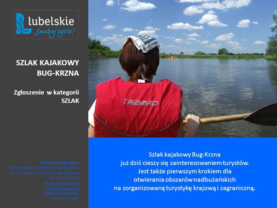 Szlak kajakowy Bug-Krzna już dziś cieszy się zainteresowaniem turystów. Jest także pierwszym krokiem dla otwierania obszarów nadbużańskich na zorganiz