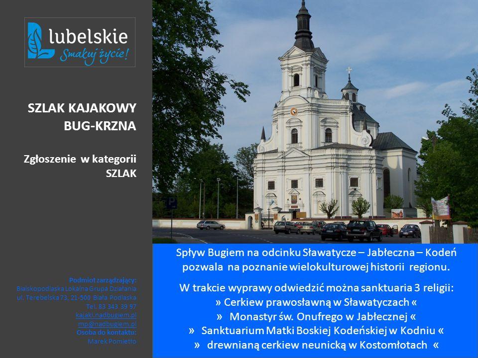 Spływ Bugiem na odcinku Sławatycze – Jabłeczna – Kodeń pozwala na poznanie wielokulturowej historii regionu. W trakcie wyprawy odwiedzić można sanktua