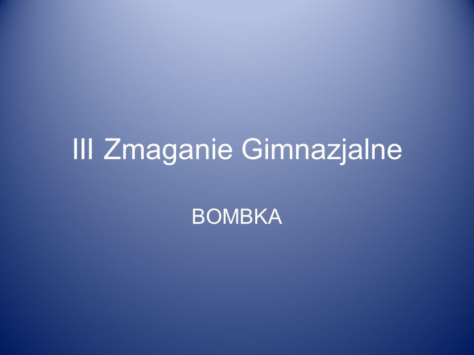 III Zmaganie Gimnazjalne BOMBKA