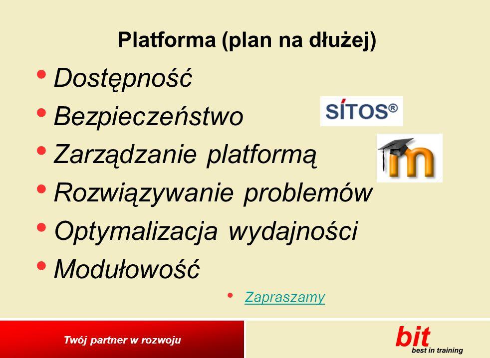 Twój partner w rozwoju Dostępność Bezpieczeństwo Zarządzanie platformą Rozwiązywanie problemów Optymalizacja wydajności Modułowość Zapraszamy Platforma (plan na dłużej)