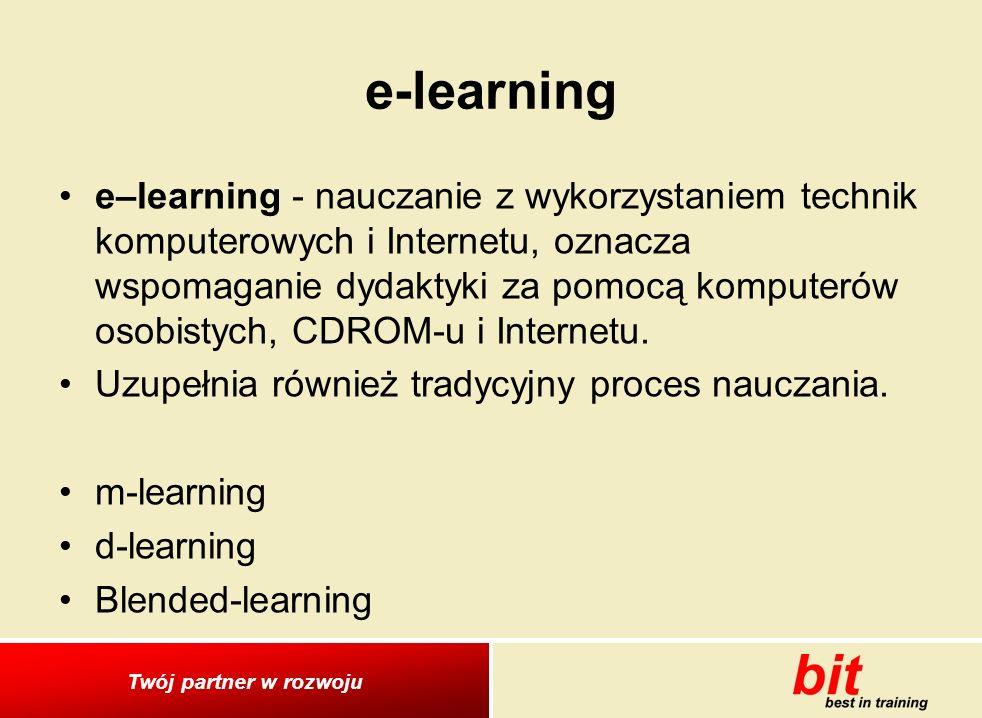 Twój partner w rozwoju e-learning e–learning - nauczanie z wykorzystaniem technik komputerowych i Internetu, oznacza wspomaganie dydaktyki za pomocą komputerów osobistych, CDROM-u i Internetu.