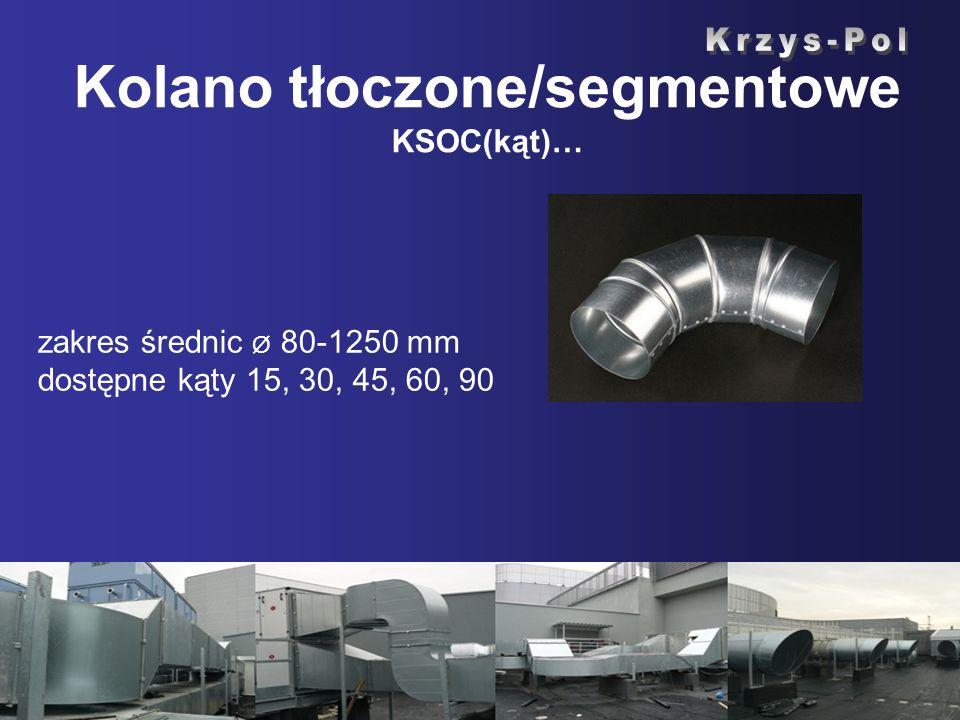 Kolano tłoczone/segmentowe KSOC(kąt)… zakres średnic Ø 80-1250 mm dostępne kąty 15, 30, 45, 60, 90