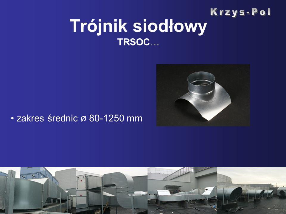Trójnik siodłowy TRSOC… zakres średnic Ø 80-1250 mm