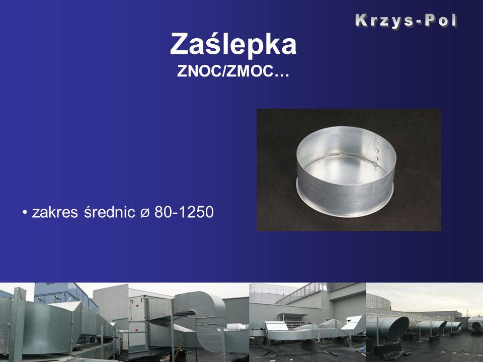 Zaślepka ZNOC/ZMOC… zakres średnic Ø 80-1250