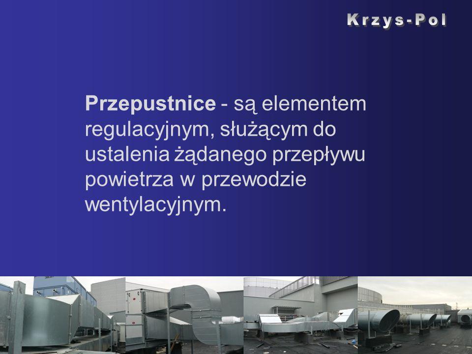 Przepustnice - są elementem regulacyjnym, służącym do ustalenia żądanego przepływu powietrza w przewodzie wentylacyjnym.