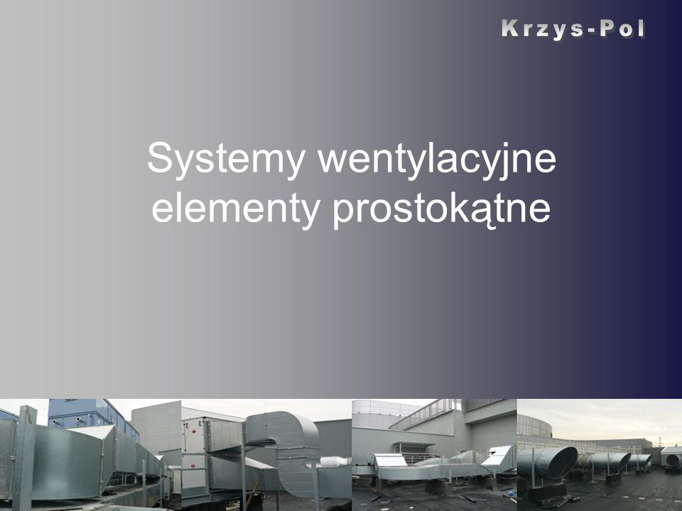 Systemy wentylacyjne elementy prostokątne