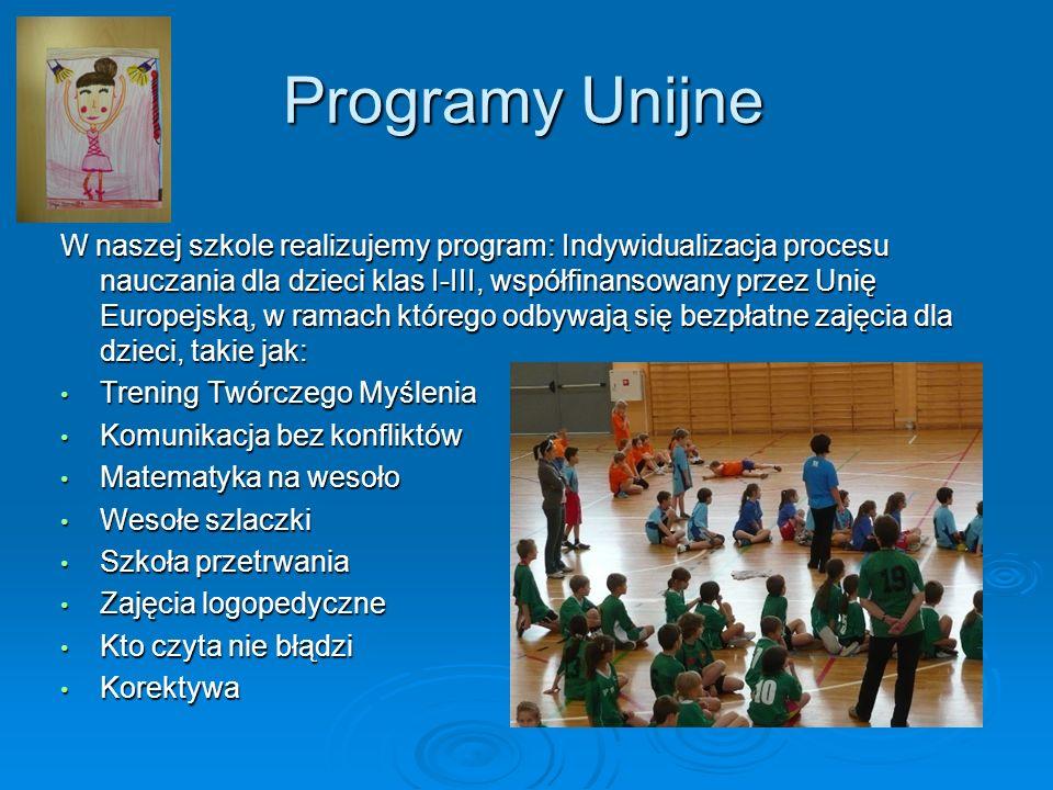 Programy Unijne W naszej szkole realizujemy program: Indywidualizacja procesu nauczania dla dzieci klas I-III, współfinansowany przez Unię Europejską,