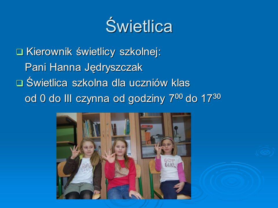 Świetlica Kierownik świetlicy szkolnej: Kierownik świetlicy szkolnej: Pani Hanna Jędryszczak Pani Hanna Jędryszczak Świetlica szkolna dla uczniów klas