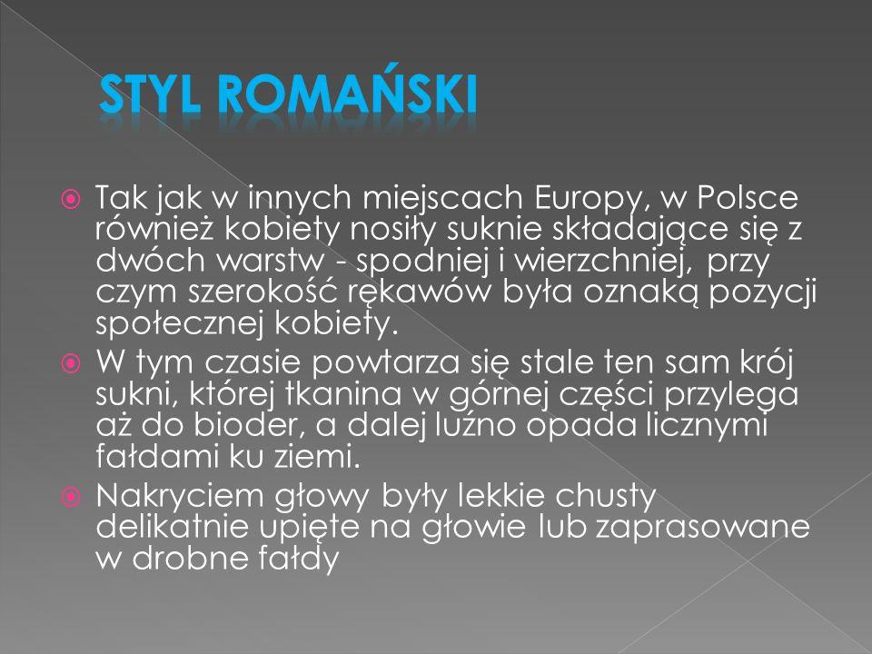 Tak jak w innych miejscach Europy, w Polsce również kobiety nosiły suknie składające się z dwóch warstw - spodniej i wierzchniej, przy czym szerokość